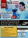 PACK AHORRO BÁSICO. Auxiliar Administrativo de la Función Administrativa. Servicio Riojano de Salud (SERIS). (Incluye Temarios I, II, Test, Simulacros de Examen).