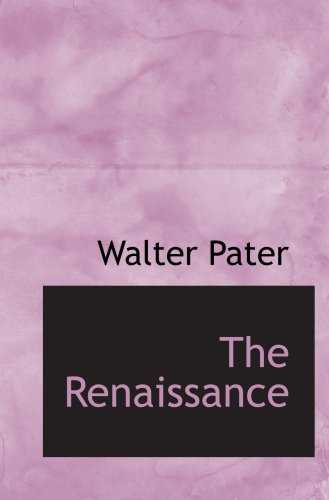 The Renaissance: Studies in Art and Poetryの詳細を見る