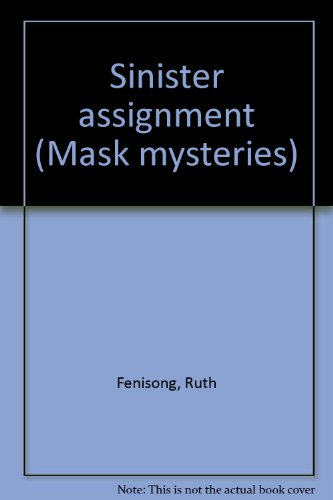 SINISTER ASSIGNMENT (MASK MYSTERIES)