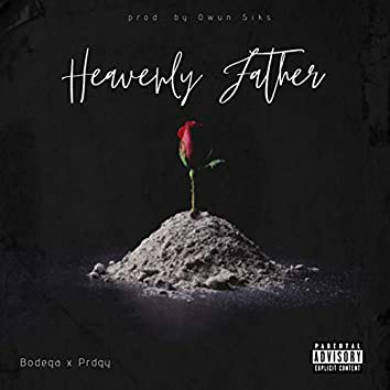 Heavenly Father (feat. PRDGY & Owun Siks)