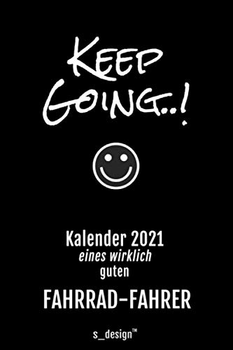 Kalender 2021 für Fahrrad-Fahrer: Wochenplaner / Tagebuch / Journal für das ganze Jahr: Platz für Notizen, Planung / Planungen / Planer, Erinnerungen und Sprüche