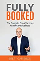 Fully Booked: The Formula for a Thriving Healthcare Business