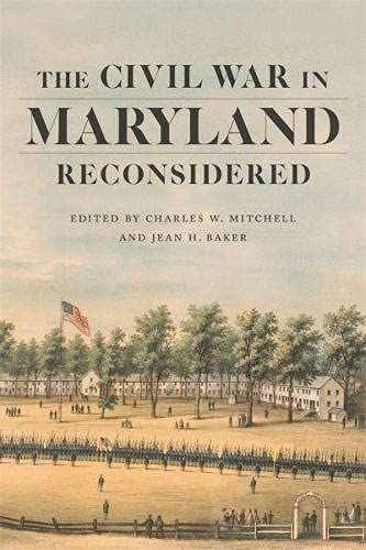 The Civil War in Maryland Reconsidered (Conflicting Worlds: New Dimensions of the American Civil War)の詳細を見る