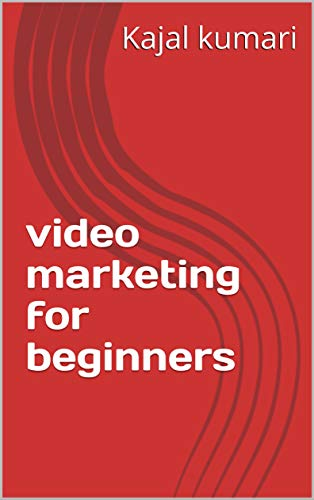 video marketing for beginners (English Edition)