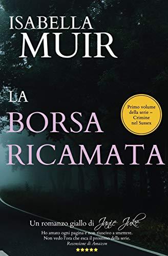 La Borsa Ricamata: Un romanzo di Janie Juke (Italian edition)