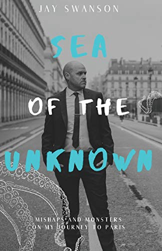 Sea of the Unknown: Monsters and Mishaps on my Journey to Paris