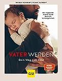 Väterbande: Der artgerechte Geburtsvorbereitungskurs für Männer (GU Einzeltitel Partnerschaft & Familie)