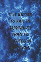 Best it is better to fail in originality Reviews