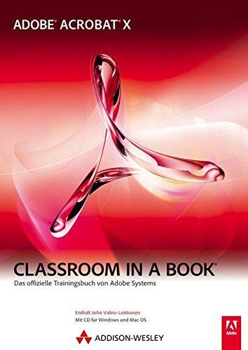 Adobe Acrobat X - Classroom in a Book - Das offizielle Trainingsbuch von Adobe Systems