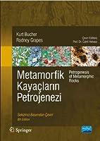 METAMORFIK KAYACLARIN PETROJENEZI - Petrogenesis of Metamorphic Rocks