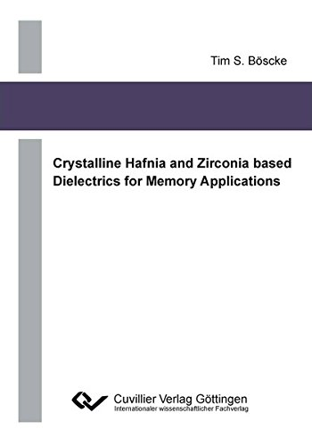 Crystalline Hafnia and Zirconia based Dielectrics for Memory Applications
