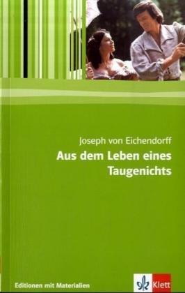Aus dem Leben eines Taugenichts: Textausgabe mit Materialien Klasse 11-13: Lektüre mit Materialien (Editionen für den Literaturunterricht)