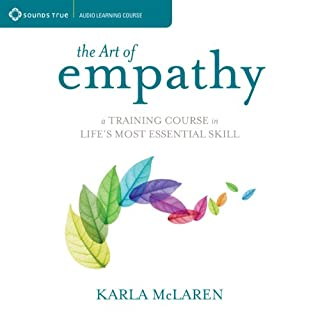 The Art of Empathy     A Training Course in Life's Most Essential Skill              By:                                                                                                                                 Karla McLaren                               Narrated by:                                                                                                                                 Karla McLaren                      Length: 6 hrs and 56 mins     75 ratings     Overall 4.4