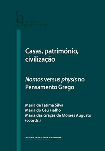 Casas, Património, Civilização. Nomus Versus Physis no Pensamento Grego