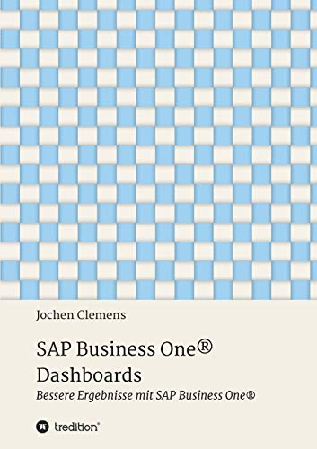 SAP Business One® Dashboards: Bessere Ergebnisse mit SAP Business One®