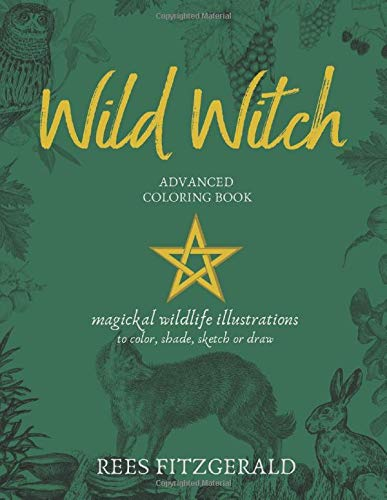 Wild Witch: Advanced coloring book vintage wildlife illustrations to color, shade, sketch or draw