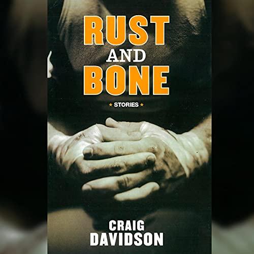 Rust and Bone cover art