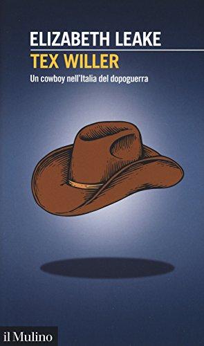 Tex Willer. Un cowboy nell Italia del dopoguerra
