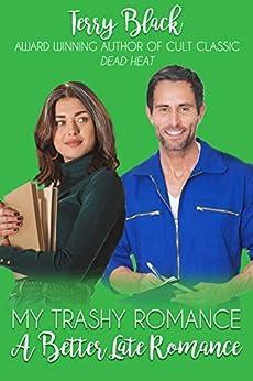 My Trashy Romance (Better Late Romances Book 1) by [Terry Black]