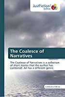 The Coalesce of Narratives