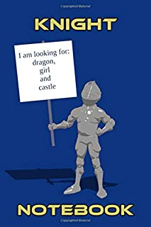 Knight Notebook - Sign - I am looking for: dragon, girl and castle  - Blue  - College Ruled