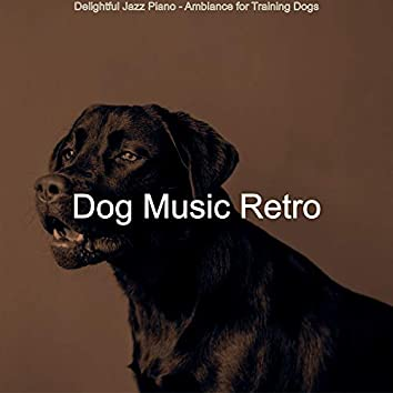 Delightful Jazz Piano - Ambiance for Training Dogs