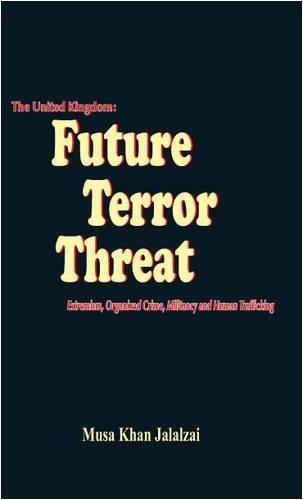 The United Kingdom: Future Terror Threat: Extremism and Organized Crime