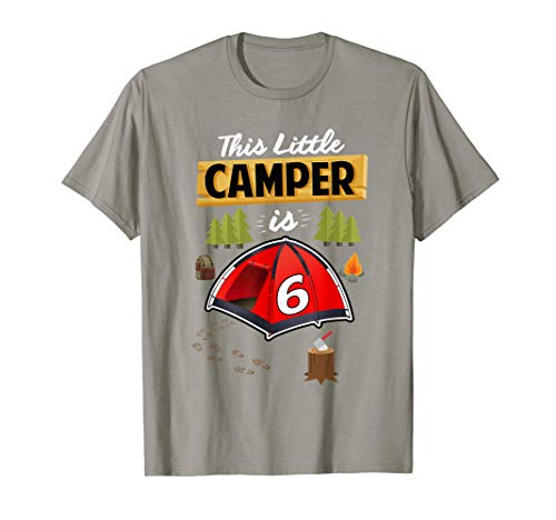 Fun 6th Camping Birthday T-Shirt Camp Lover 6 Year Old Gift