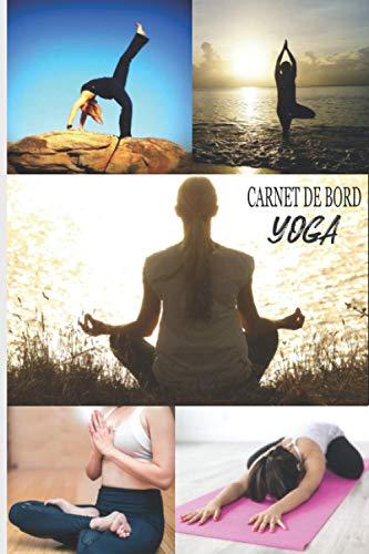 CARNET DE BORD YOGA: pour suivre les poses pratiquées, les progrès de l'entraînement et Le bien-être ressenti durant votre séance | Planificateur de ... yoga personnel | Namaste | Idéal comme cadeau