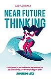 Near future thinking: La diferencia entre liderar las tendencias de consumo o ser arrastrado por ellas