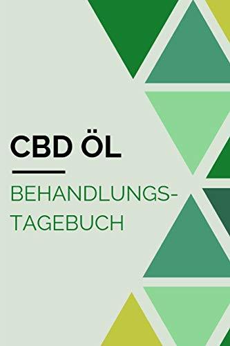 CBD Öl Behandlungstagebuch: Notizbuch zum Eintragen von Symptomen, Dosierung, Erfolgen, etc.
