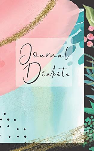 Journal Diabète: Agenda avec pages modèles à remplir soi-même - pour plus de contrôle et d'autodiscipline dans la vie quotidienne - 36 mois - Format DIN A5