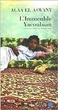 L'Immeuble Yacoubian de Alaa El Aswany,Gilles Gauthier (Traduction) ( 9 janvier 2006 ) - Actes Sud; Édition Actes Sud (9 janvier 2006)