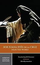 Sor Juana Ines de la Cruz: Selected Works (Norton Critical Editions) by Juana In?¡§? s De La Cruz (2016-07-05)