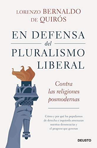En defensa del pluralismo liberal: Contra las religiones posmodernas (Sin colección)