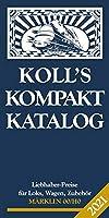 Koll's Kompaktkatalog Maerklin 00/H0 2021: Liebhaberpreise fuer Loks, Wagen, Zubehoer