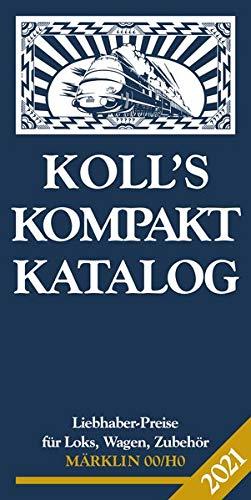 Koll\'s Kompaktkatalog Märklin 00/H0 2021: Liebhaberpreise für Loks, Wagen, Zubehör