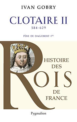 Clotaire II : Père de Dagobert Ier (584-629)