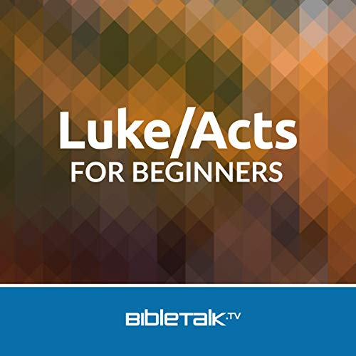 Luke/Acts for Beginners Audiobook By Mike Mazzalongo cover art