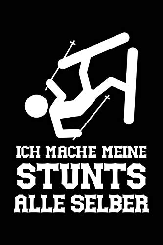 Ski-Stunts mache ich selber: Notizbuch / Notizheft für Skifahrer Ski-fahrer-in Schi-fahrer-in Ski-Fahren Schi-Fahren A5 (6x9in) dotted Punktraster