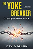 The Yoke Breaker: Conquering Fear