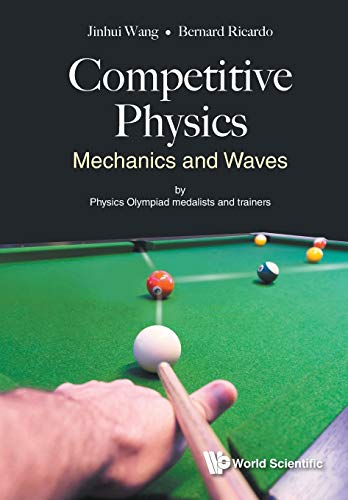 Competitive Physics: Mechanics and Waves (General Physics All Aspects)