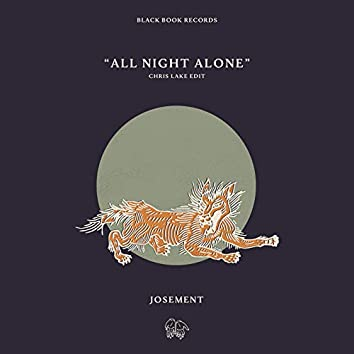 All Night Alone (Chris Lake Edit)