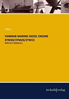 YANMAR MARINE Diesel Engine 3YM30/3YM20/2YM15: Service Manual by Albin (2014-03-03)