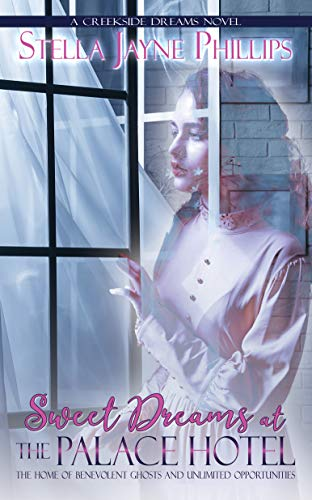 Sweet Dreams at The Palace Hotel (Creekside Dreams Book 1) by [Stella Jayne Phillips]