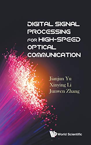 Compare Textbook Prices for Digital Signal Processing for High-speed Optical Communication  ISBN 9789813233973 by Jianjun Yu,Xinying Li,Junwen Zhang