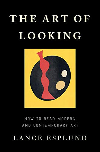 Image of The Art of Looking: How to Read Modern and Contemporary Art