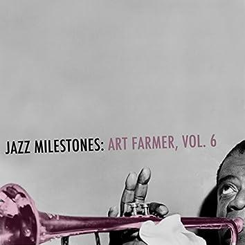 Jazz Milestones: Art Farmer, Vol. 6