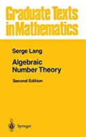 Algebraic Number Theory (Graduate Texts in Mathematics (110))