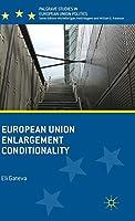 European Union Enlargement Conditionality (Palgrave Studies in European Union Politics)